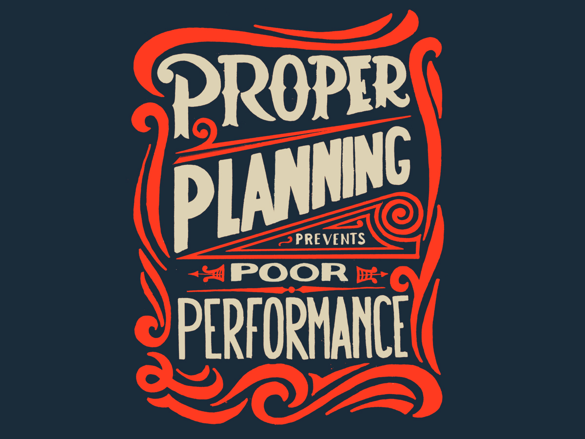 Proper Planning Prevents Poor Performance
